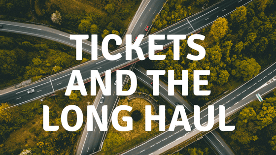 Tickets and the Long Haul