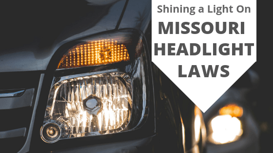 Shining A Light on Missouri Headlight Laws