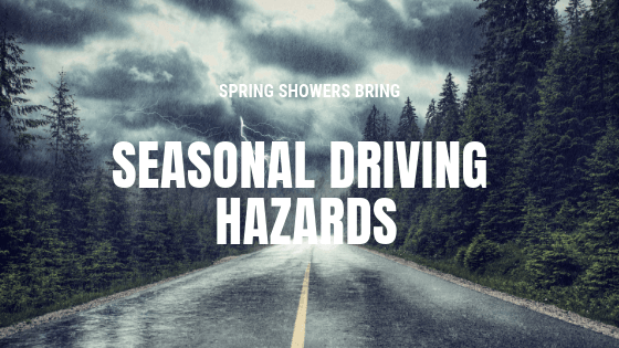 Spring Showers Bring Seasonal Driving Hazards