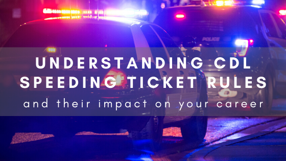 CDL Speeding Ticket Rules and Regulations