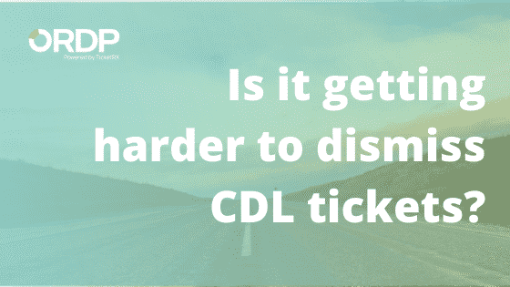 The FMCSA is making it more difficult to dismiss CDL tickets –so it's more important than ever to have an expert in your corner.