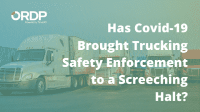 Has Covid-19 Brought Trucking Safety Enforcement to a Screeching Halt?